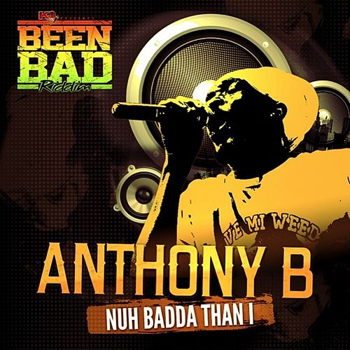 Nuh Badda Than I - Single von Anthony B