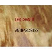 Les chants antifascistes by Various Artists