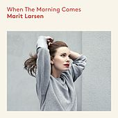 When The Morning Comes by Marit Larsen
