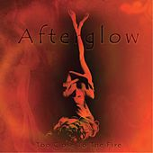 Too close to the fire by Afterglow (60's)