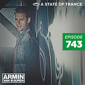 A State Of Trance Episode 743 by Various Artists