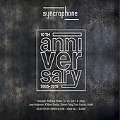 Syncrophone 10th Anniversary (2005-2015) by Various Artists