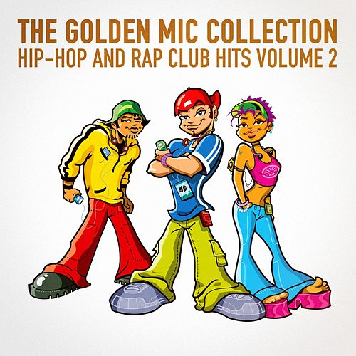 The Golden Mic Collection, Vol. 2 (30 Hip-Hop and Rap Club Hits) by Hip Hop All-Stars