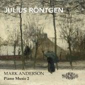 Röntgen: Piano Music Vol. 2 by Mark Anderson
