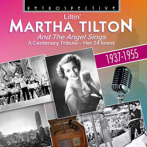 Martha Tilton and the Angel Sings by Martha Tilton