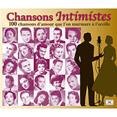 Chansons intimistes, 100 chansons d'amour que l'on murmure à l'oreille by Various Artists