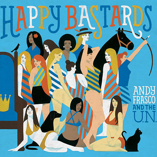 Happy Bastards by Andy Frasco & the U.N