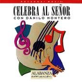 Celebra Al Señor by Danilo Montero