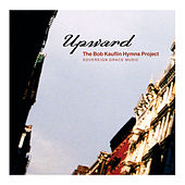 Upward: The Bob Kauflin Hymns Project by Sovereign Grace Music