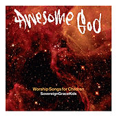 Awesome God by Sovereign Grace Music