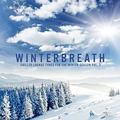 Winterbreath, Vol. 2 - Chilled Lounge Tunes For The Winter Season by Various Artists
