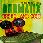 Dread & Gold - Dub from the Smoke Factory by Dubmatix