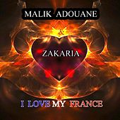 I Love My France by Malik Adouane