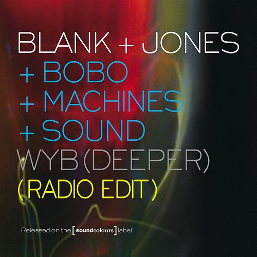 WYB (Deeper) (Radio Edit) by Blank & Jones