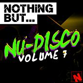 Nothing But... Nu-Disco, Vol. 7 - EP by Various Artists