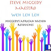 Weh Leh Leh by Steve 'Miggedy' Maestro