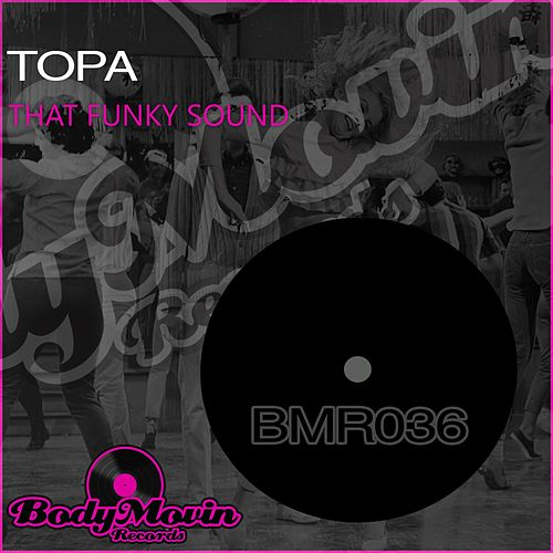 That Funky Sound by Topa