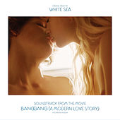 Soundtrack from the Movie Bang Gang (A Modern Love Story) by Various Artists