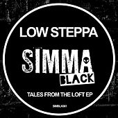 Tales From The Loft EP by Low Steppa