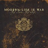 My Love My Way by Modern Life Is War