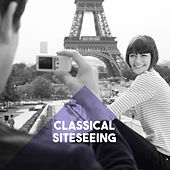 Classical Sightseeing by Various Artists