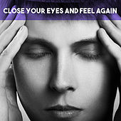 Close your Eyes and Feel again by Various Artists
