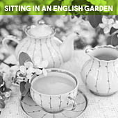 Sitting in an English Garden by Various Artists