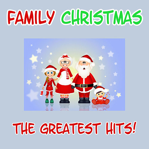 Family Christmas - The Greatest Hits! by Christmas