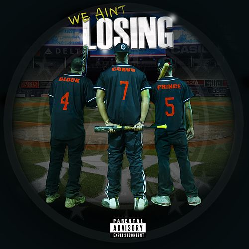 We Aint Losing (feat. Priince & Convo) by Block
