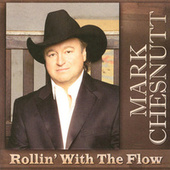 Rollin' With The Flow by Mark Chesnutt