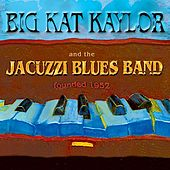 Jacuzzi Blues by Big Kat Kaylor