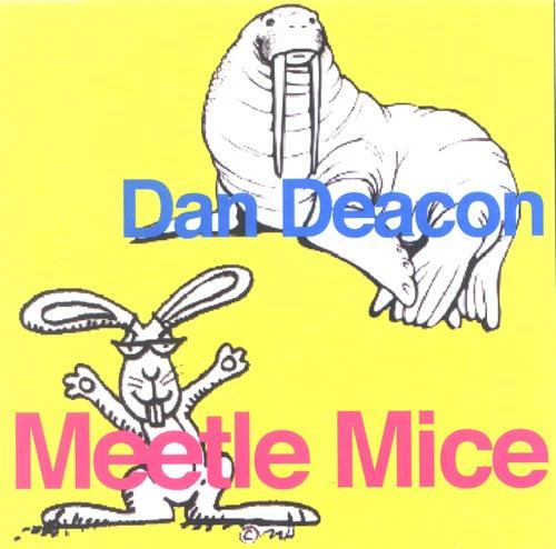 Meetle Mice by Dan Deacon