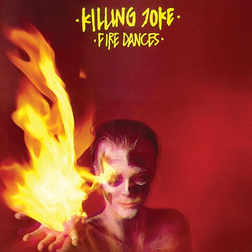 Fire Dances by Killing Joke