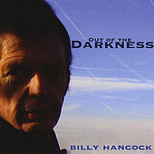 Out of the Darkness by Billy Hancock