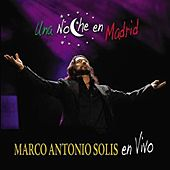 Una Noche En Madrid by Marco Antonio Solis