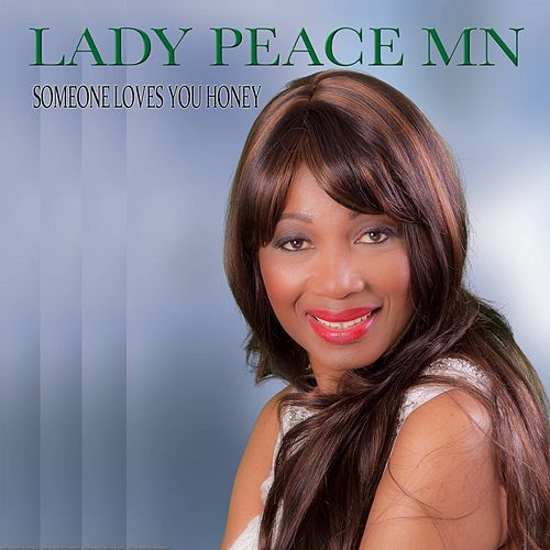 Someone Loves You Honey by Lady Peace Mn