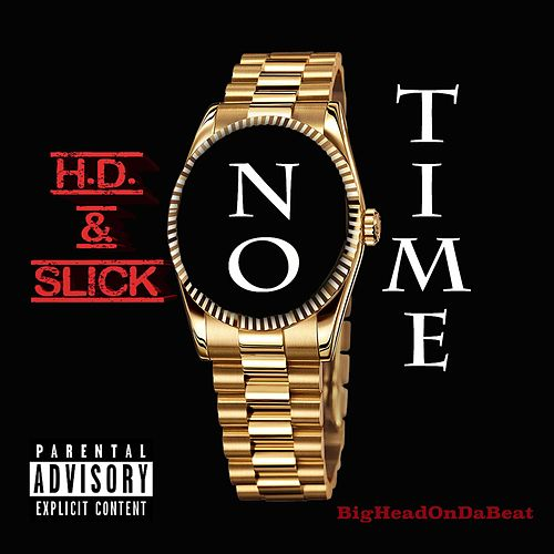 No Time (feat. Slick) by HD