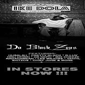 Da Black Zues by Ike Dola