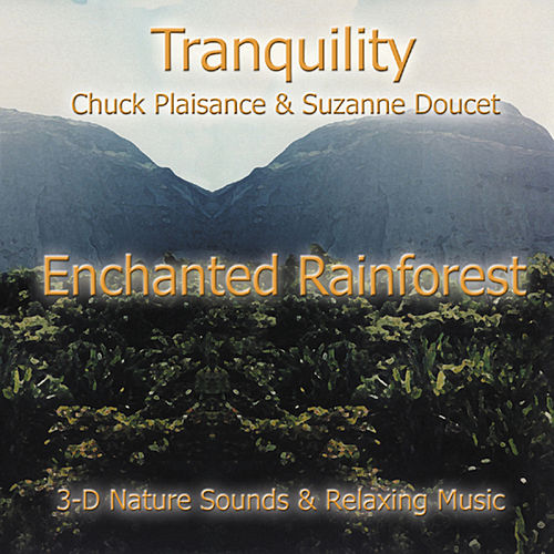 Enchanted Rainforest by Suzanne Doucet & Chuck Plaisance