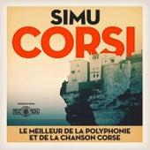 Simu Corsi (Le meilleur de la polyphonie et de la chanson corse) by Various Artists