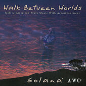 Walk Between Worlds by Golana