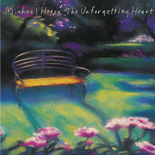 The Unforgetting Heart by Michael Hoppe