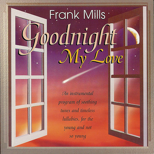 Goodnight My Love by Frank Mills