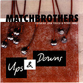 Ups & Downs by The Matchbrothers