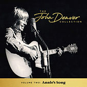 The John Denver Collection, Vol. 2: Annie's Song by John Denver