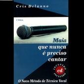 Mais Que Nunca E Preciso Cantar by Cris Delanno