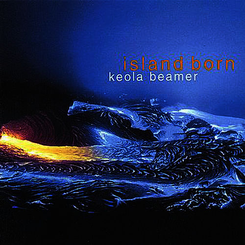 Island Born by Keola Beamer