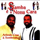 Samba É A Nossa Cara by Arlindo Cruz