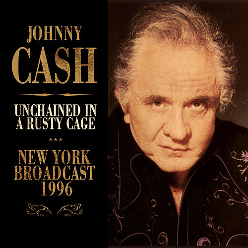 Unchained in a Rusty Cage (Live) von Johnny Cash