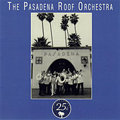 Pasadena - 25th Anniversary Album by The Pasadena Roof Orchestra